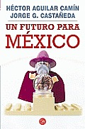 Un Futuro Para Mexico = A Future for Mexico