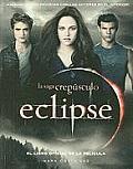 Eclipse (Eclipse): El Libro Oficial de La Pelicula (the Official Illustrated Movie Companion) (Twilight)