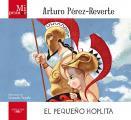 Mi Primer Arturo Perez-Reverte(mi Primer Arturo Perez-Reverte): El Pequeno Hoplita(el Pequeno Hoplita) (Mi Primer)
