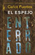 El Espejo Enterrado: Reflexiones Sobre Espana y America = The Burried Mirror