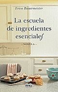 Escuela de Ingredientes Esenciales = The School of Essential Ingredients