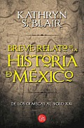 Breve Relato de La Historia de Mexico (a Brief History of Mexico)