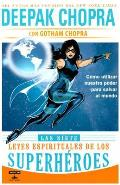 Las Siete Leyes Espirituales de Los Superheroes (the 7 Spiritual Laws of Superheroes)