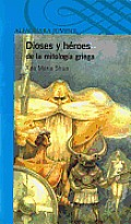 Dioses y Heroes de La Mitologia Griega (Gods and Heroes in Greek Mythology)