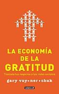 La Economia de La Gratitud (the Thank You Economy): Traslada Tus Negocios a Las Redes Sociales