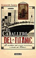 El Caballero del Titanic = The Gentleman on the Titanic