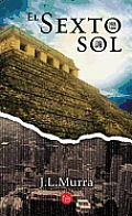 El Sexto Sol (the Sixth Sun)