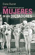 Las Mujeres de los Dictadores = The Women of the Dictators