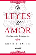 Las Leyes del Amor: Crea la Relacion de Tus Suenos = The Laws of Love
