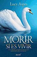 Morir Si Es Vivir (Death Is Just Another Form of Life)
