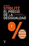 El Precio de la Desigualdad: El 1 Por Ciento de la Poblacion Tiene Lo Que el 99 Por Ciento Necesita = The Price of Inequality (Pensamiento / Taurus)