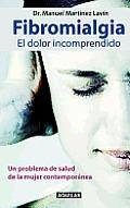 Fibromialg-A, El Dolor Incomprendido