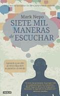 Siete Mil Maneras de Escuchar (Seven Thousand Ways to Listen)