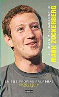 El Joven Multimillonario: Mark Zuckerberg: En Sus Propias Palabras = The Boy Billionaire: Mark Zuckerberg