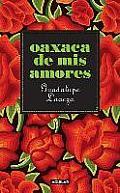 Oaxaca de Mis Amores = Oaxaca of My Loves
