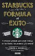 Starbucks, La Formula del Exito: Leading the Starbucks Way: 5 Principles for Connecting with Your Customers, Your Products and Your People