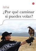 Por Que Caminar Si Puedes Volar? = Why Walk When You Can Fly? (Actualidad)