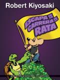 Escapa de La Carrera de La Rata: Rich Dad's Escape from the Rat Race: How to Become a Rich Kid by Following Rich Dad's Advice