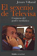 El sexenio de Televisa / The Presidential Term of Televisa