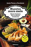 Nuestro Mero Mole: Breve Historia de la Comida Mexicana (Bestseller)