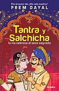 Tantra y Salchicha: La Via Sabrosa Al Sexo Sagrado