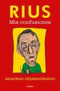 Mis Confusiones: Memorias Desmemoriadas