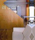 200 Ideas Para Organizar La Casa / 200 Home Organizing Ideas