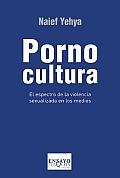 Pornocultura: El Espectro de la Violencia Sexualizada en los Medios