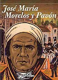 Jose Maria Morelos Y Pavon El Siervo De La Nacion / Jose Maria Morelos Y Pavon Servant of the Nation