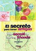 El Secreto Para Tener Amigas/ the Secret To Have Friends