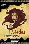 Medea La Hechicera / Medea the Sorceress