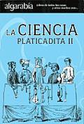 La Ciencia Platicadita II (Algarabia)
