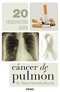 20 Respuestas Para Cancer de Pulmon