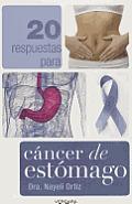 20 Respuestas Para Cancer de Estomago