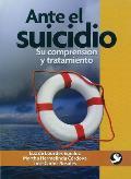 Ante el Suicidio: Su Comprension...