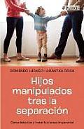 Hijos Manipulados Tras La Separacion