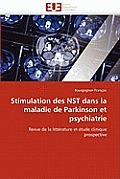 Stimulation Des Nst Dans La Maladie De Parkinson Et Psychiatrie by Bourgognon Fran Ois