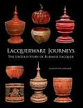 Lacquerware Journeys: The Untold Story of Burmese Lacquer