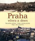 Prague Yesterday & Today Praha Vcera a Dnes Prague Hier et Aujour dhui