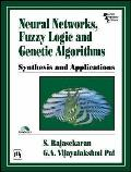 Neural Networks, Fuzzy Logic and Genetic Algorithms: Synthesis and Applications