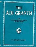 Adi Granth: Or Holy Scriptures of the Sikhs
