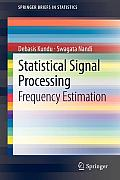 Statistical Signal Processing: Frequency Estimation (Springer Briefs in Statistics)