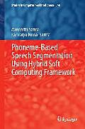 Phoneme-Based Speech Segmentation Using Hybrid Soft Computing Framework
