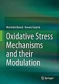 Oxidative Stress Mechanisms and Their Modulation