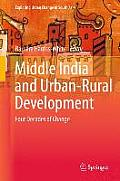 Middle India and Urban-Rural Development: Four Decades of Change (Exploring Urban Change in South Asia)