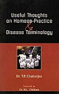 A Handbook of Useful Thoughts on Homoeopathic Practice and Disease Terminology