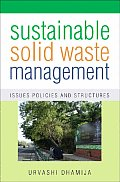 Sustainable Solid Waste Management: Issues, Policies, and Structures