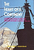 The Heart of a Continent: A Narrative of Travels in Manchuria, Across the Gobi Desert, Through the Himalayas, the Pamirs, and Chitral, 1884-1894