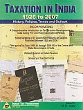 Taxation in India - 1925 to 2007: History, Policies, Trends and Outlook