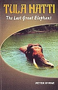 Tula Hatti: The Last Great Elephant